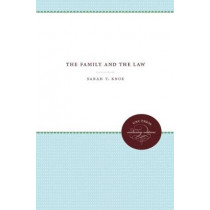 The Family and the Law by Sarah T. Knox, 9781469613215