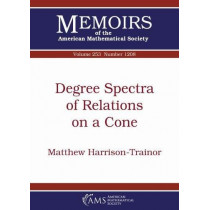 Degree Spectra of Relations on a Cone by Matthew Harrison-Trainor, 9781470428396