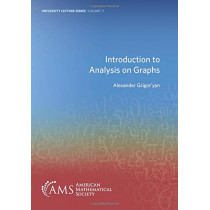 Introduction to Analysis on Graphs by Alexander Grigor'yan, 9781470443979