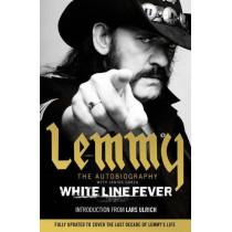 White Line Fever: Lemmy: The Autobiography by Lemmy Kilmister, 9781471157653