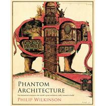 Phantom Architecture by Philip Wilkinson, 9781471166419