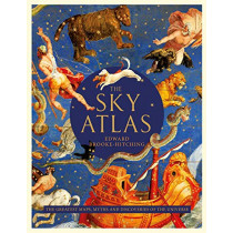 The Sky Atlas: The Greatest Maps, Myths and Discoveries of the Universe by Edward Brooke-Hitching, 9781471178931