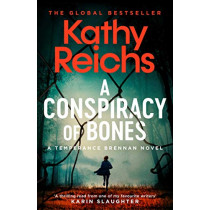 A Conspiracy of Bones by Kathy Reichs, 9781471188848