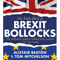 The Little Book of Brexit Bollocks by Alistair Beaton, 9781471189166