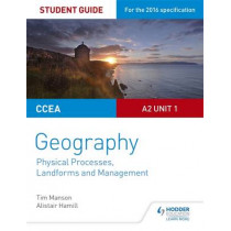 CCEA A2 Unit 1 Geography Student Guide 4: Physical Processes, Landforms and Management by Tim Manson, 9781471863127