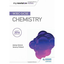 My Revision Notes: WJEC GCSE Chemistry by Adrian Schmit, 9781471883538