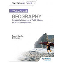 My Revision Notes: WJEC GCSE Geography by Dirk Sykes, 9781471887406