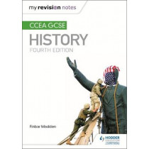 My Revision Notes: CCEA GCSE History Fourth Edition by Finbar Madden, 9781471889776