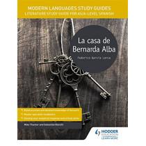 Modern Languages Study Guides: La casa de Bernarda Alba: Literature Study Guide for AS/A-level Spanish by Sebastian Bianchi, 9781471891960