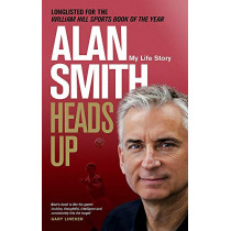 Heads Up: My Life Story by Alan Smith, 9781472127853