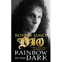 Rainbow in the Dark: The Autobiography of Ronnie James Dio by Ronnie Dio, 9781472135162