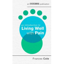 An Introduction to Living Well with Pain by Frances Cole, 9781472137715