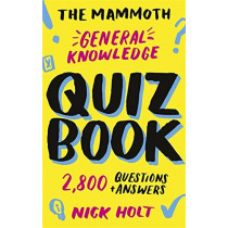 The Mammoth General Knowledge Quiz Book: 2,800 Questions and Answers by Nick Holt, 9781472141156
