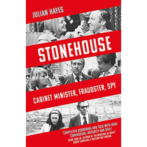 Stonehouse: Cabinet Minister, Fraudster, Spy by Julian Hayes, 9781472146540