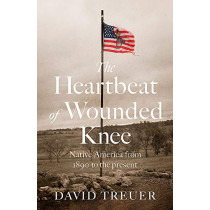 The Heartbeat of Wounded Knee by David Treuer, 9781472154934