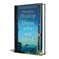 Those Who Are Loved: The compelling Number One Sunday Times bestseller, 'A Must Read' by Victoria Hislop, 9781472223241
