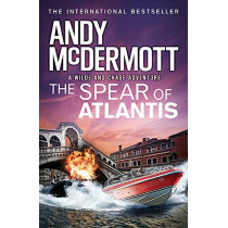 The Spear of Atlantis (Wilde/Chase 14) by Andy McDermott, 9781472236913