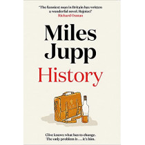 History: The Brilliant Debut Novel From Miles Jupp For Fans of Jonathan Coe, Mark Watson, Michael Frayn and David Nicholls. by Miles Jupp, 9781472239952