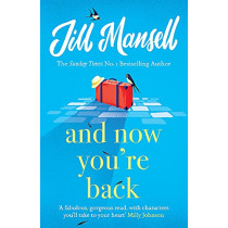 And Now You're Back by Jill Mansell, 9781472248510