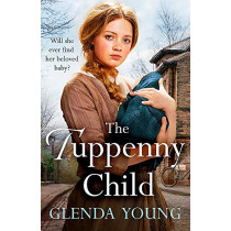 The Tuppenny Child: An emotional saga of love and loss by Glenda Young, 9781472256621