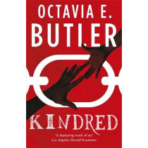Kindred: The ground-breaking masterpiece by Octavia E. Butler, 9781472258229