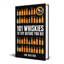 101 Whiskies to Try Before You Die (Revised and Updated): 4th Edition by Ian Buxton, 9781472258267