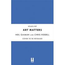 Art Matters by Neil Gaiman, 9781472260086