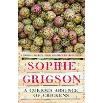 A Curious Absence of Chickens: New horizons, new hope and new recipes from Puglia by Sophie Grigson, 9781472278869