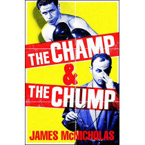 The Champ & The Chump by James McNicholas, 9781472280374