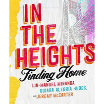 In The Heights: Finding Home by Lin-Manuel Miranda, 9781472281630