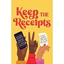 Keep the Receipts: Three Women, Real Talk, No Filter by The Receipts Media Ltd, 9781472282576