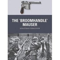 The 'Broomhandle' Mauser by Jonathan Ferguson, 9781472816153