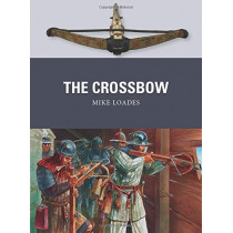 The Crossbow by Mike Loades, 9781472824608