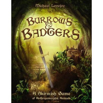 Burrows & Badgers: A Skirmish Game of Anthropomorphic Animals by Michael Lovejoy, 9781472826657