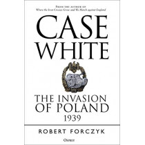 Case White by Robert Forczyk, 9781472834959