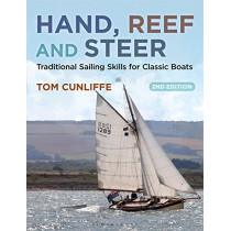 Hand, Reef and Steer 2nd edition: Traditional Sailing Skills for Classic Boats by Tom Cunliffe, 9781472925220