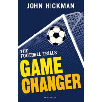 The Football Trials: Game Changer by John Hickman, 9781472944191
