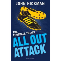 The Football Trials: All Out Attack by John Hickman, 9781472944238