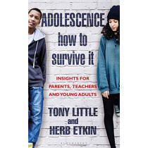 Adolescence: How to Survive It: Insights for Parents, Teachers and Young Adults by Tony Little, 9781472944702