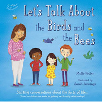 Let's Talk About the Birds and the Bees: Starting conversations about the facts of life (From how babies are made to puberty and healthy relationships) by Molly Potter, 9781472946416