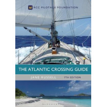 The Atlantic Crossing Guide 7th edition: RCC Pilotage Foundation by Jane Russell, 9781472947666