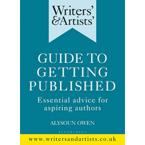 Writers' & Artists' Guide to Getting Published: Essential advice for aspiring authors, 9781472950215