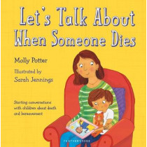 Let's Talk About When Someone Dies by Molly Potter, 9781472955340