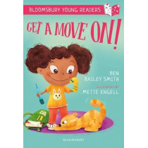 Get a Move On! A Bloomsbury Young Reader by Ben Bailey Smith, 9781472961228