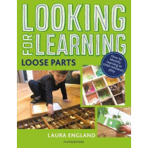 Looking for Learning: Loose Parts by Laura England, 9781472963017