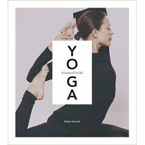 Yoga: A Manual for Life by Naomi Annand, 9781472963215