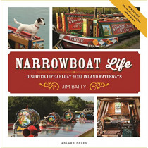 Narrowboat Life: Discover Life Afloat on the Inland Waterways by Jim Batty, 9781472963659