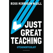 Just Great Teaching by Ross Morrison McGill, 9781472964236