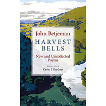 Harvest Bells: New and Uncollected Poems by John Betjeman by John Betjeman, 9781472966384