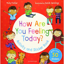 How Are You Feeling Today? Activity and Sticker Book by Molly Potter, 9781472966735